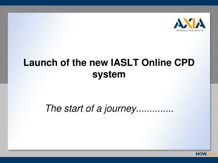 launch of the new iaslt online cpd system n.