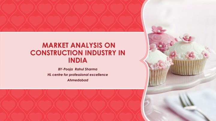 market analysis on construction industry in india n.