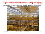 tipici ambienti da industria del packaging1