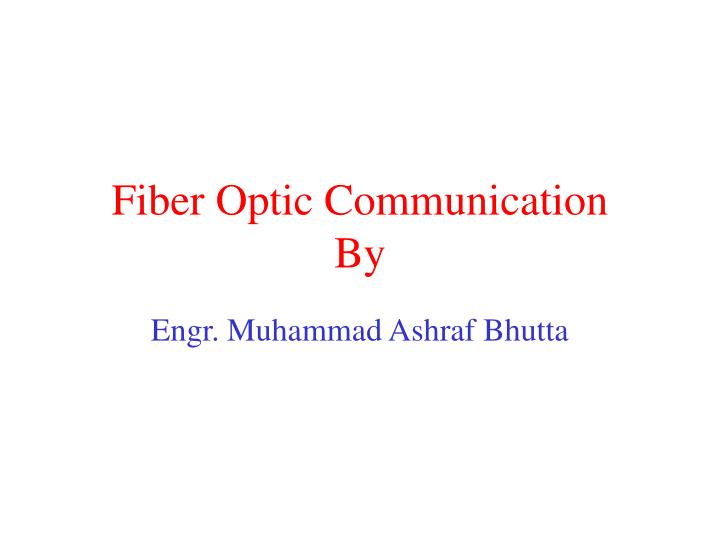 fiber optic communication by n.