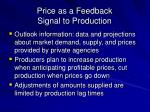 price as a feedback signal to production