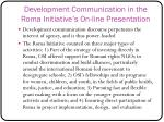 development communication in the roma initiative s on line presentation