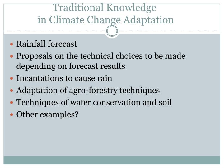 Traditional knowledge in climate change adaptation