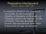 psiquiatr a infantojuvenil henry ey lebovici y male 1969