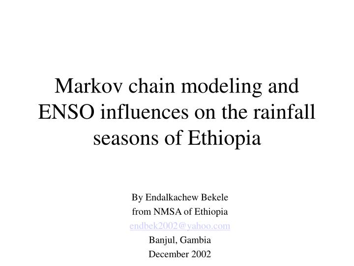 markov chain modeling and enso influences on the rainfall seasons of ethiopia n.