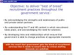 objective to deliver best of breed recruitment practices throughout the government service