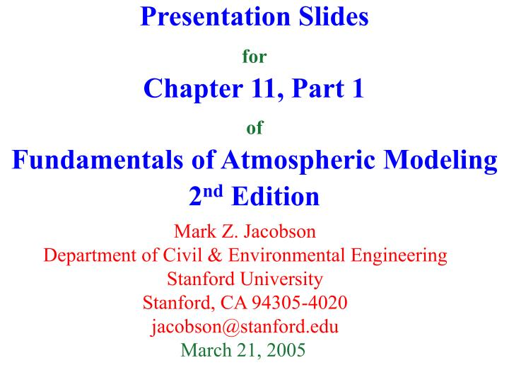 presentation slides for chapter 11 part 1 of fundamentals of atmospheric modeling 2 nd edition n.