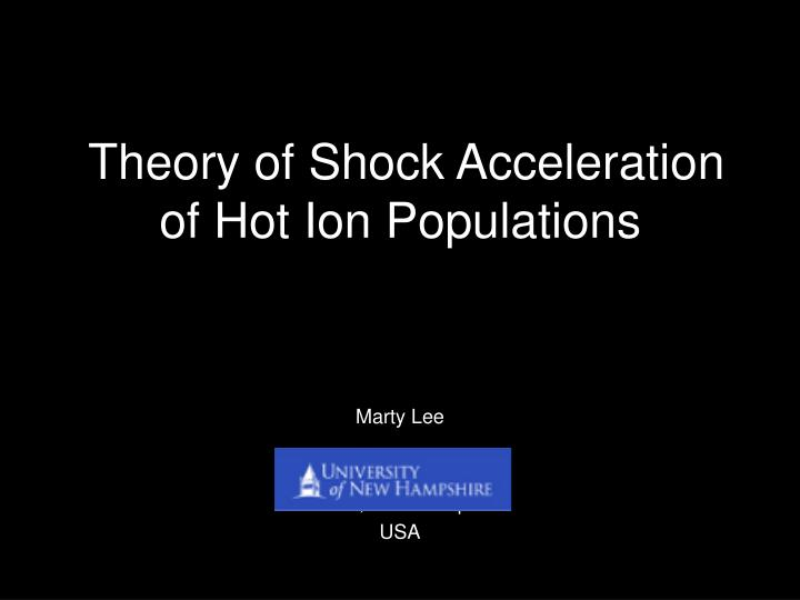 theory of shock acceleration of hot ion populations n.