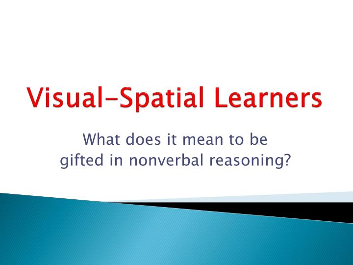 visual spatial learners n.