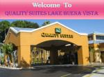 welcome to quality suites lake buena vista
