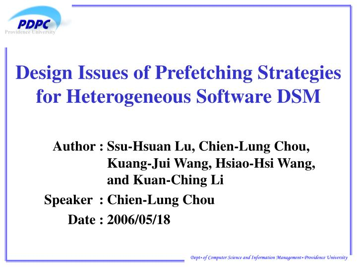 design issues of prefetching strategies for heterogeneous software dsm n.