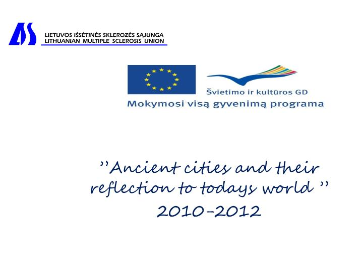 ancient cities and their reflection to todays world 2010 2012 n.