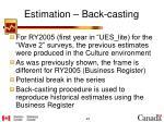 estimation back casting