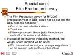 special case film production survey4