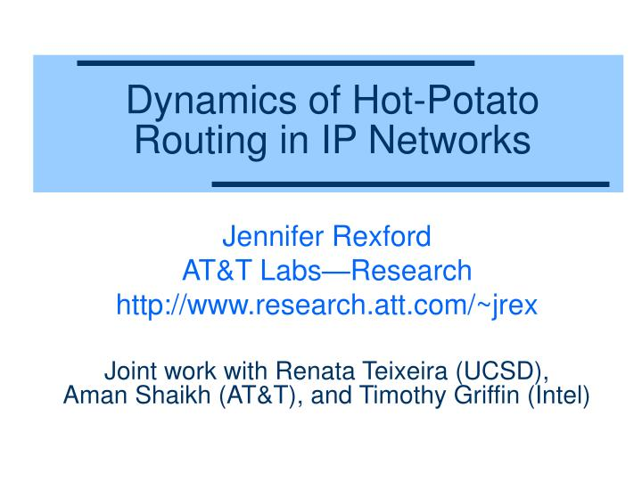 dynamics of hot potato routing in ip networks n.