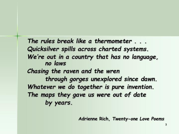 The rules break like a thermometer . . .