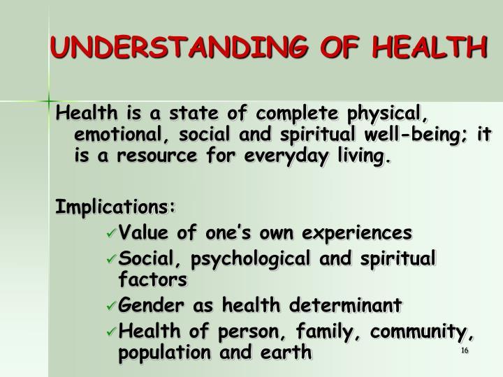 UNDERSTANDING OF HEALTH