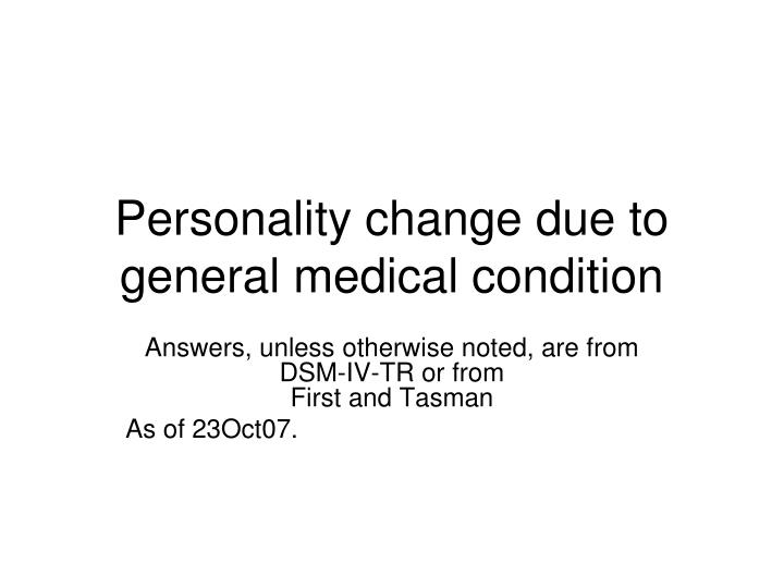 personality change due to general medical condition n.