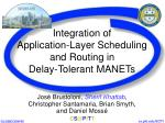 integration of application layer scheduling and routing in delay tolerant manets