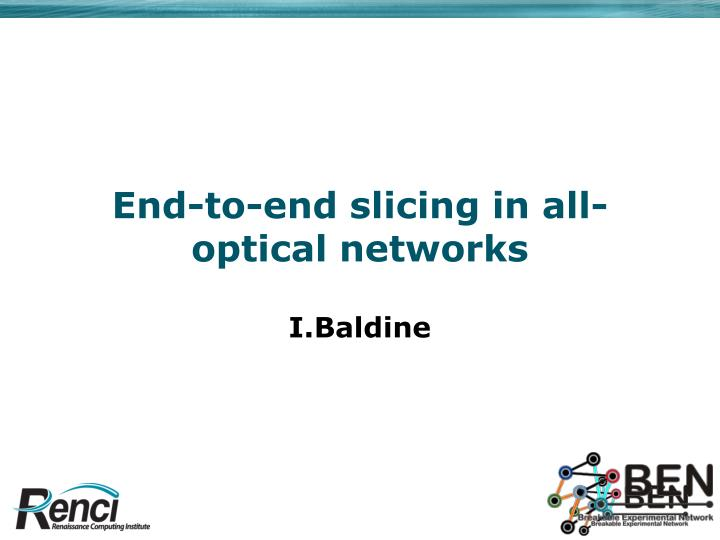 end to end slicing in all optical networks n.