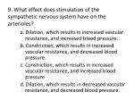 9 what effect does stimulation of the sympathetic nervous system have on the arterioles
