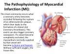 the pathophysiology of myocardial infarction mi