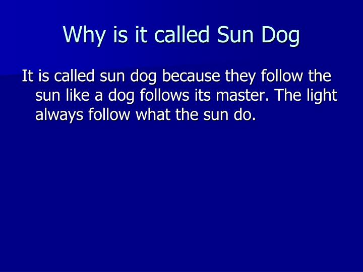 Why is it called Sun Dog