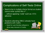 complications of self tests online
