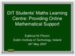dit students maths learning centre providing online mathematical support
