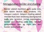 menggunakan border and shading