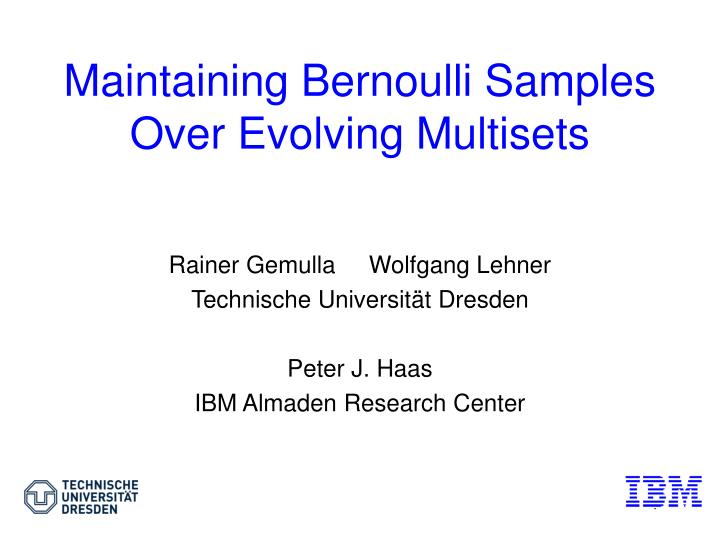 maintaining bernoulli samples over evolving multisets n.