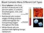 blood contains many different cell types