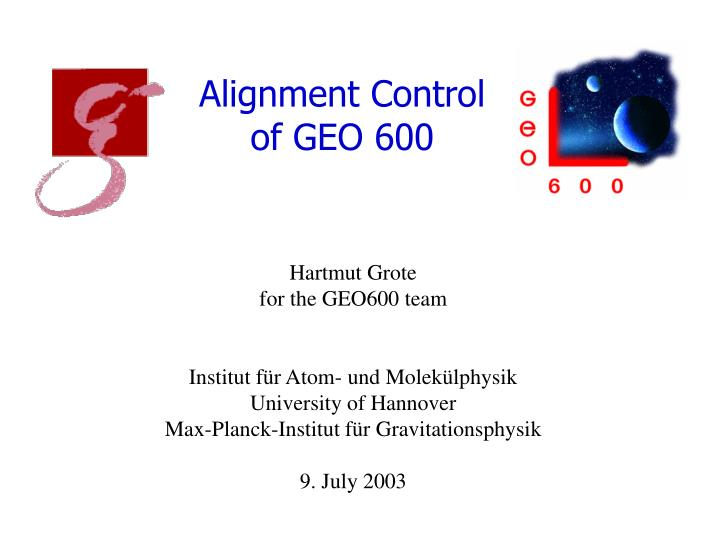 alignment control of geo 600 n.
