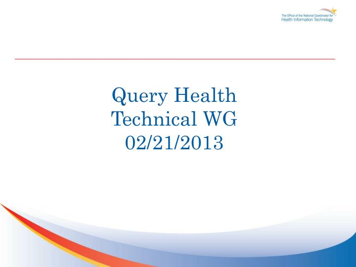 query health technical wg 02 21 2013 n.