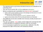 interactive job