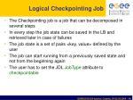 logical checkpointing job