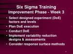 six sigma training improvement phase week 3