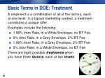 basic terms in doe treatment