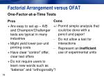 factorial arrangement versus ofat1