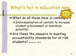 what s hot in education now2