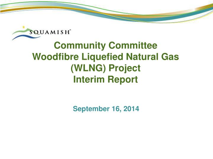 community committee woodfibre liquefied natural gas wlng project interim report n.