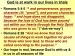 god is at work in our lives in trials