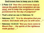 god knows how to keep you in trials
