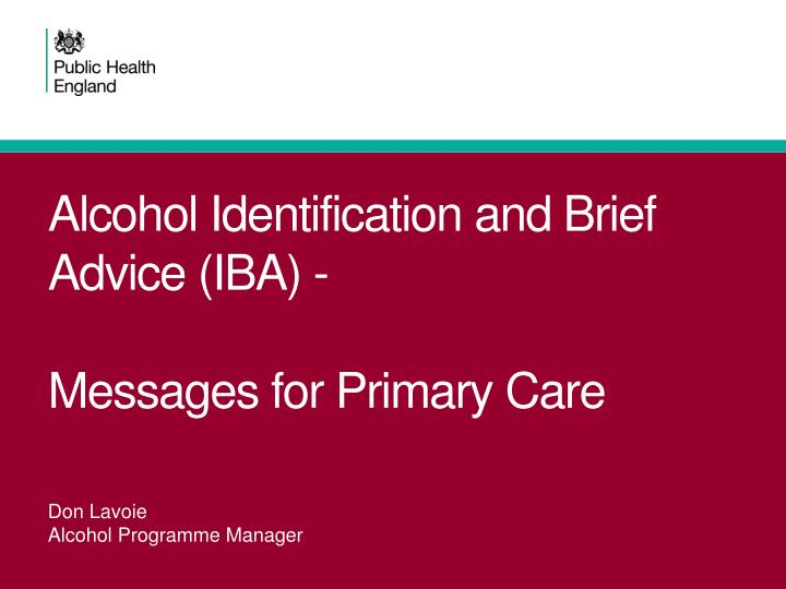 alcohol identification and brief advice iba messages for primary care n.