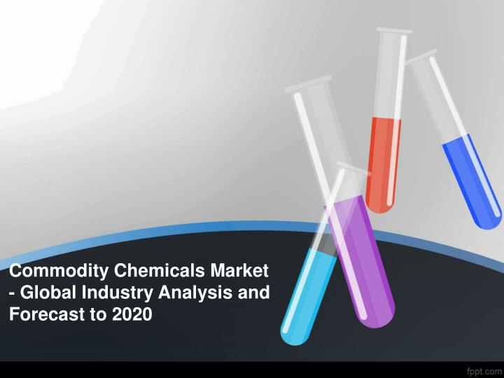 commodity chemicals market global industry analysis and forecast to 2020 n.