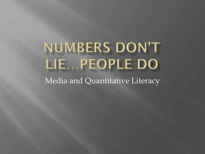 numbers don t lie people do n.