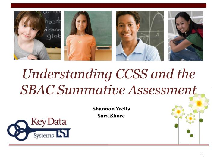 understanding ccss and the sbac summative assessment n.