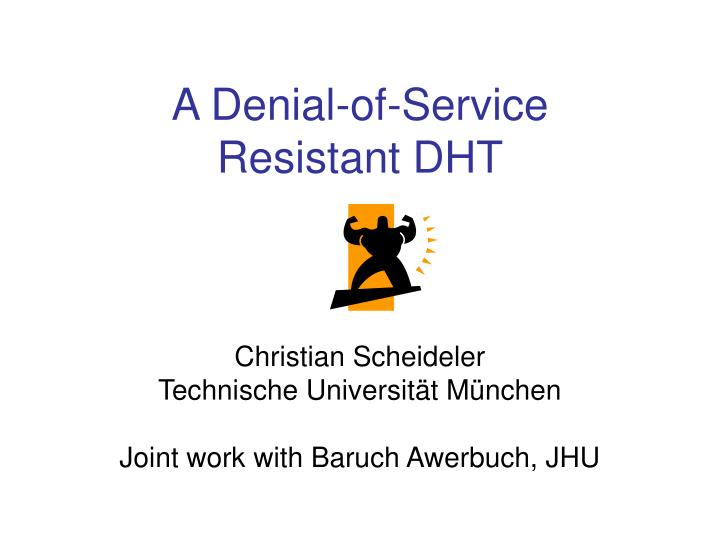 a denial of service resistant dht n.