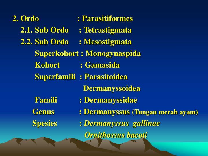 2. Ordo                   : Parasitiformes