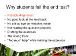 why students fail the end test